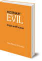 Necessary Evil: Origin and Purpose