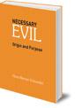 Necessary Evil: Origin and Purpose