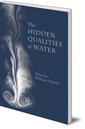 The Hidden Qualities of Water