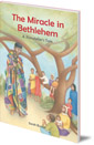 The Miracle in Bethlehem: A Storyteller's Tale