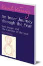 An Inner Journey Through the Year: Soul Images and The Calendar of the Soul