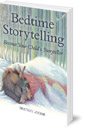 Bedtime Storytelling: Become Your Child's Storyteller