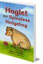 Hoglet the Spineless Hedgehog