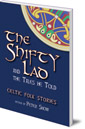 The Shifty Lad and the Tales He Told: Celtic Folk Stories retold by P. L. Snow