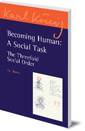 Becoming Human: A Social Task: The Threefold Social Order