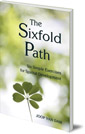 The Sixfold Path: Six Simple Exercises for Spiritual Development