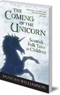 Duncan Williamson, The Coming of the Unicorn: 2012 cover image