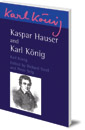 Kaspar Hauser and Karl K�nig