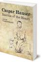 Caspar Hauser: Inertia of the Heart