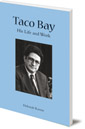 Taco Bay: His Life and Work