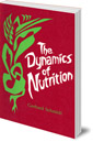 The Dynamics of Nutrition: The Impulse of Rudolf Steiner's Spiritual Science for a New Nutritional Hygiene