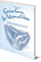 Gesture Games for Autumn and Winter: Hand Gesture, Song and Movement Games for Children in Kindergarten and the Lower Grades