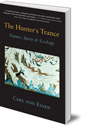 The Hunter's Trance: Nature, Spirit and Ecology