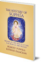 The Mystery of Sophia: Bearer of the New Culture: The Rose of the World