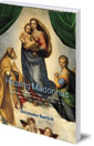 Healing Madonnas: With the sequence of Madonna images for healing and meditation by Rudolf Steiner and Felix Peipers
