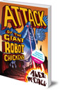Cover of Attack of the Giant Robot Chickens