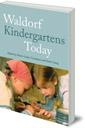 Waldorf Kindergartens Today