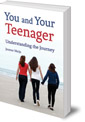 You and Your Teenager: Understanding the Journey