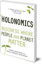 Holonomics: Business Where People and Planet Matter