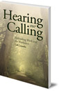Hearing Our Calling: Rethinking Work and the Workplace