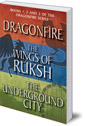 Dragonfire Series Books 1-3: Dragonfire; The Wings of Ruksh; The Underground City