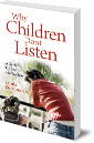 Why Children Don't Listen: A Guide for Parents and Teachers