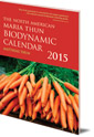 The North American Maria Thun Biodynamic Calendar: 2015