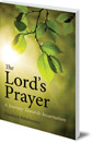The Lord's Prayer: A Journey Towards Incarnation