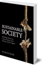 Sustainable Society: Making Business, Government and Money Work Again