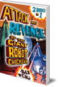 The Attack and Revenge of the Giant Robot Chickens: 2 Books in 1