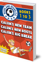 Scotland Stars F.C. series Books 1 to 3: Calum's New Team; Calum's New Boots, Calum's Big Break