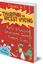 Thorfinn the Nicest Viking series Books 1 to 3: The Awful Invasion, the Gruesome Games and the Rotten Scots