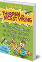 Thorfinn the Nicest Viking series Books 4 to 6: The Disgusting Feast, the Raging Raiders and the Terrible Treasure