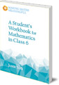 A Student's Workbook for Mathematics in Class 6: A Classroom 10-Pack with Teacher's Answer Booklet