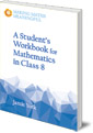 A Student's Workbook for Mathematics in Class 8: A Classroom 10-Pack with Teacher's Answer Booklet