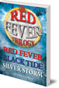 The Red Fever Trilogy: Red Fever, Black Tide and Silver Storm
