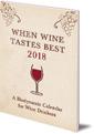 When Wine Tastes Best: A Biodynamic Calendar for Wine Drinkers: 2018