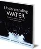 Understanding Water: Developments from the Work of Theodor Schwenk