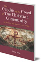 The Origins of the Creed of the Christian Community: Its History and Significance Today