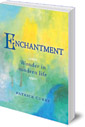 Enchantment: Wonder in Modern Life