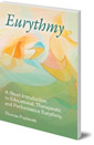 Eurythmy: A Short Introduction to Educational, Therapeutic and Performance Eurythmy