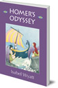 Homer's Odyssey: A Retelling by Isabel Wyatt