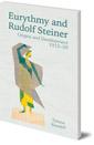 Eurythmy and Rudolf Steiner: Origins and Development 1912-39