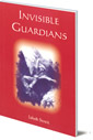 Invisible Guardians: True Stories of Fateful Encounters