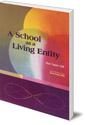 A School as a Living Entity