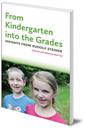 From Kindergarten into the Grades: Insights from Rudolf Steiner