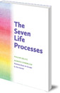 The Seven Life Processes: Understanding and Supporting Them in Home, Kindergarten and School