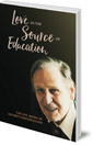 Love as the Source of Education: The Life Work of Helmut von Kügelgen