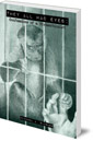 They All Had Eyes: Confessions of a Vivisectionist