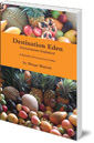 Destination Eden: Fruitarianism Explained